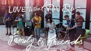 BLDG 25 Blog Presents Love What You Do: Family And Friends Thumbnail