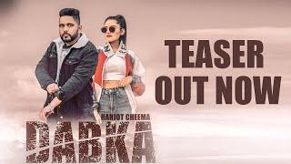Dabka || Teaser || Harjot Cheema || New Punjabi Song 2019 || Status Up Music