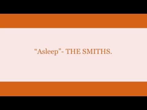 """Asleep""""  THE SMITHS (Traducida al español)."""