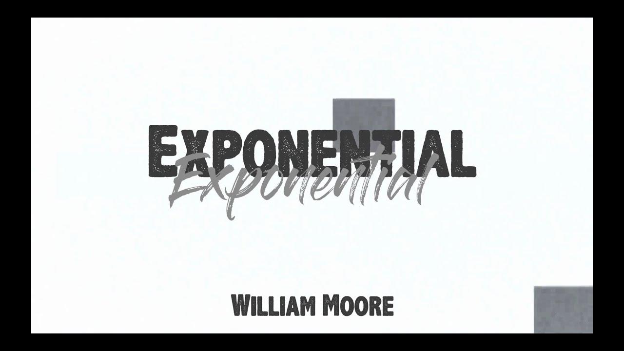 Exponential - William Moore [Lyric Video]
