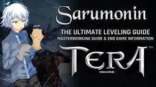TERA [PS4/XB1] | Ultimate Leveling Guide, Masterwork Guide, & End Game Information!