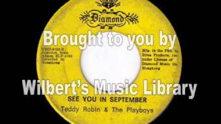 SEE YOU IN SEPTEMBER - Teddy Robin & The Playboys