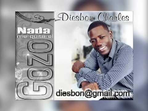 NADA ME QUITA EL GOZO - DIESBON CHARLES  (MUSICA CRISTIANA)