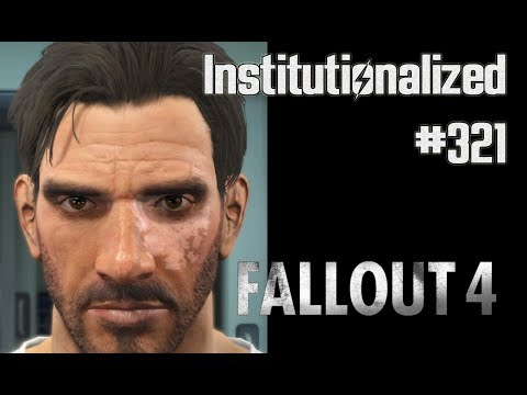 🕹️ Institutionalized - Part 321 - Let's Play Fallout 4