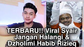 TERBARU!! Viral Syair Jangan Halangi & Dzholimi Habib Rizieq