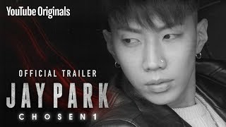Jay Park: Chosen1 | Official Trailer
