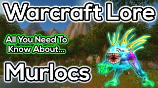 The Story of The Murlocs & Their Relatives - World of Warcraft Lore