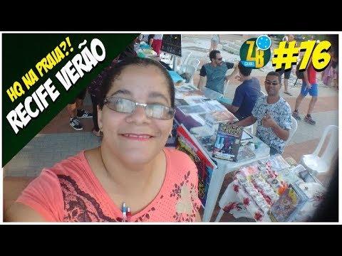 Recife Verão - HQ na Praia?!  | Canal ZB 76