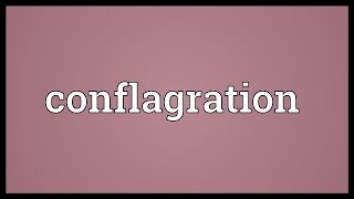 Conflagration Meaning