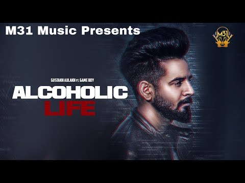 Alcoholic Life (Official Video) | Gustakh Aulakh feat Game Boy | Latest  Song 2018 | Vanya Records |