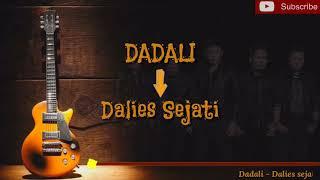 Single Terbaru  2019 Dadali - Dalies sejati {Lyrics}