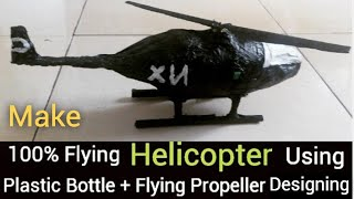 how to make flying helicopter using plastic bottle + 100% flying propeller making | Toy Helicopter