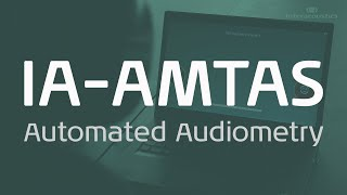 IA-AMTAS: Automated Audiometry