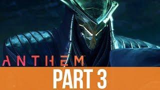 ANTHEM Gameplay Walkthrough Part 3 - THE MONITOR (Full Game)
