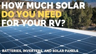How to Calculate Your Solar Power Needs | Full Time RV Tips