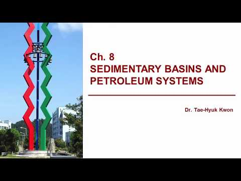 CE421 Energy Geotechnology and Geology - Lec 19(1): SEDIMENTARY BASINS AND PETROLEUM SYSTEMS (2)