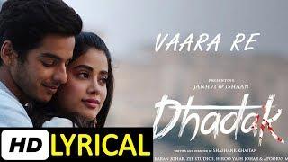 Vaara Re   Dhadak Full Lyrical Song    Lyrics   Jhanvi & Ishan   Ajay Gogavale - Atul   #bollyrics