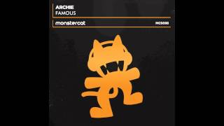 Repeat youtube video Archie - Famous (Original Mix) [Monstercat Release]