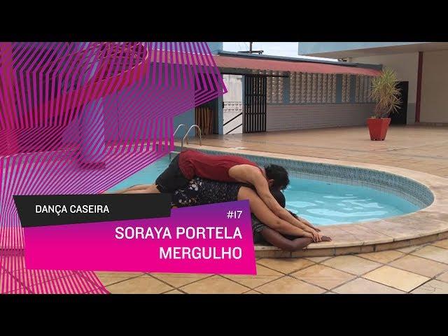 Dança Caseira: Soraya (ep 17) - Mergulho
