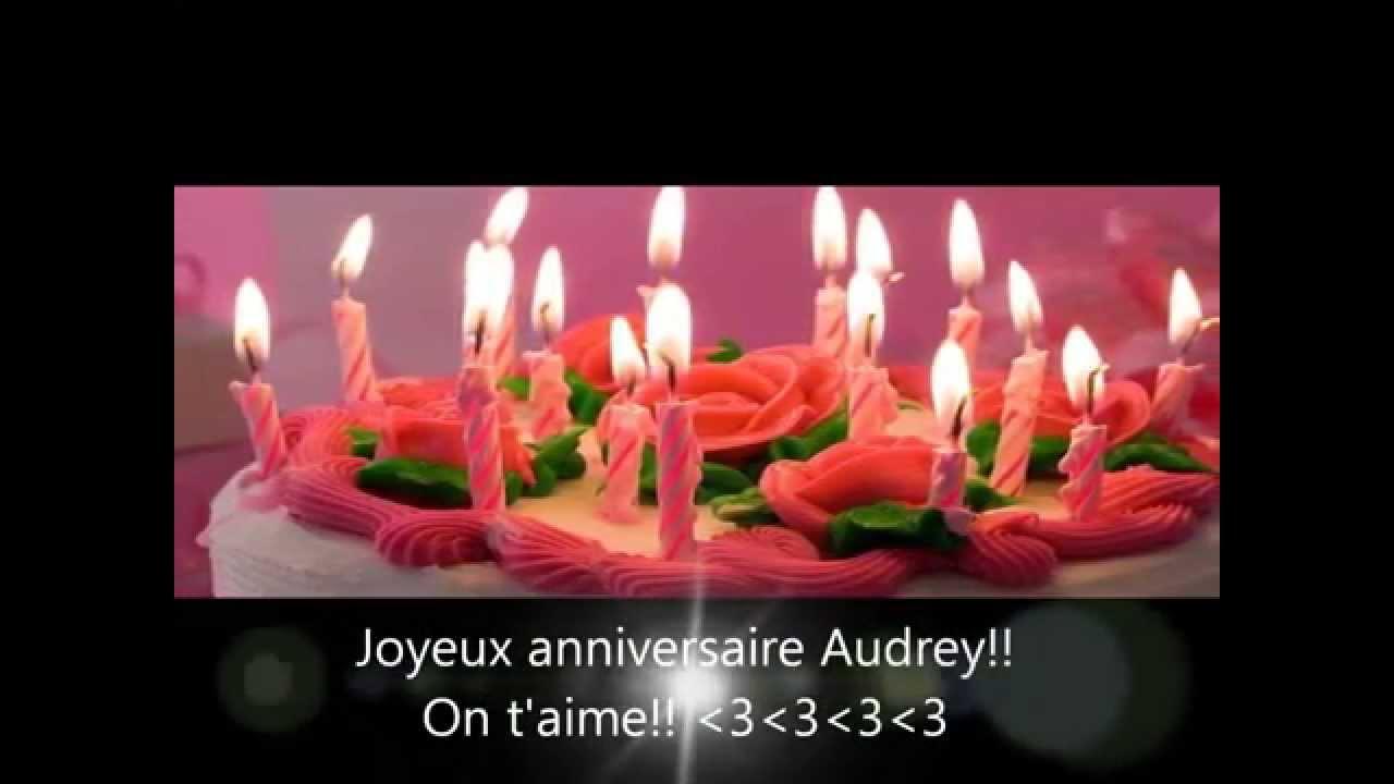 Joyeux Anniversaire Audrey Unmondedefilles 19 Ans Youtube