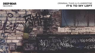 Criminal Thug & Clandestine - It's To My Left (Original Mix)
