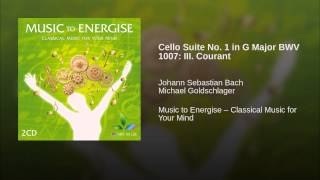 Cello Suite No. 1 in G Major BWV 1007: III. Courant