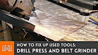 fixing up a used drill press and belt grinder how to