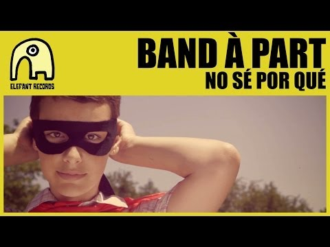 BAND À PART - No Sé Por Qué [Official]