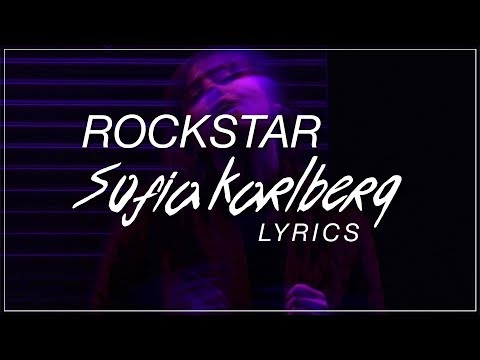 Rockstar - Sofia Karlberg Lyrics (Post Malone ft. 21 Savage
