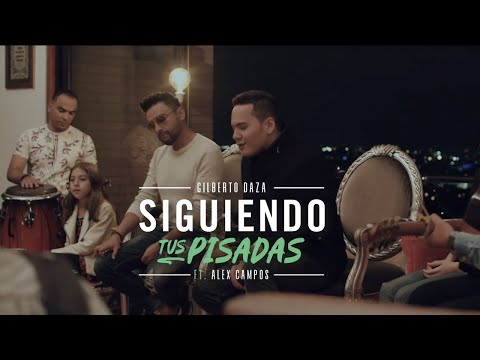 Gilberto Daza & Alex Campos | Siguiendo Tus Pisadas - Video Acústico - 4K