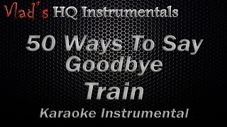 Karaoke 50 Ways To Say Goodbye Train Instrumental