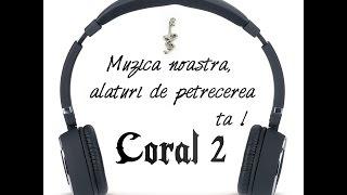 """MEGA COLAJ - cu formatia """"Coral 2"""" .Best off - 2015"""