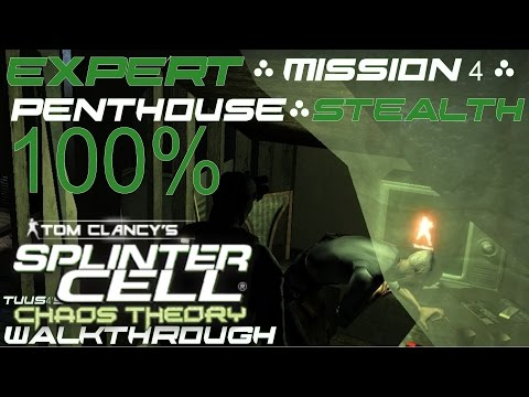 Splinter Cell: Chaos Theory (Expert) Walkthrough - Mission 4 - Penthouse - Stealth 100%