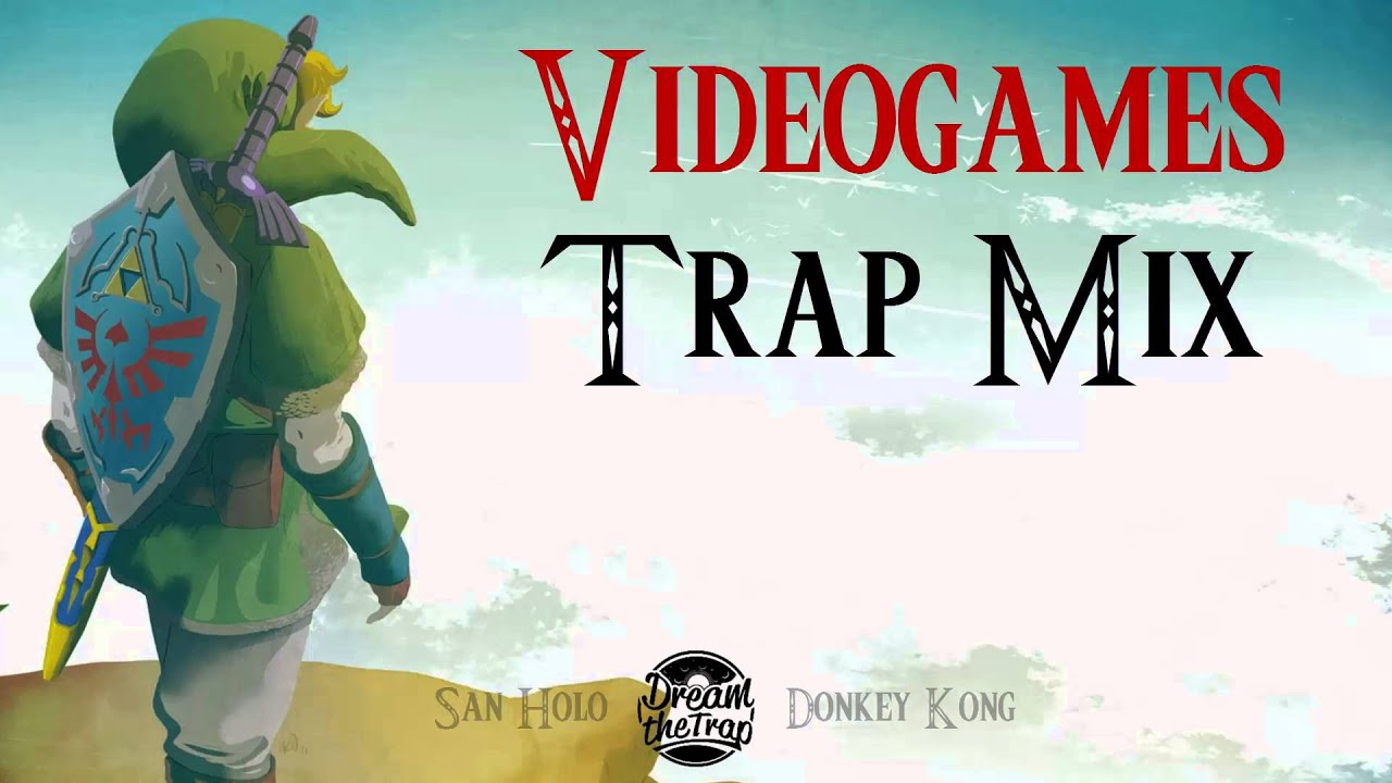 VIDEOGAMES TRAP MIX 2016 || 1 HOUR || DREAM THE TRAP