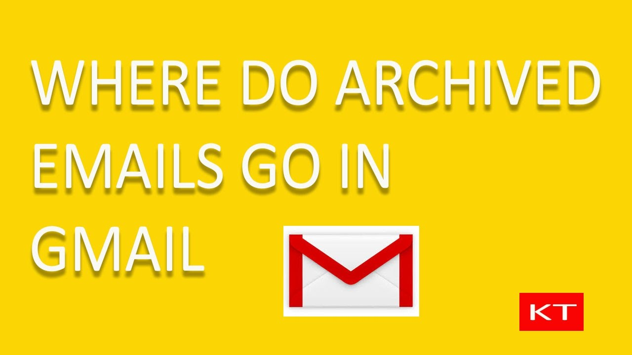What Does It Mean To Archive An Email >> Where Do Archived Emails Go In Gmail Youtube