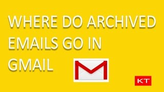 Where do archived emails go in gmail