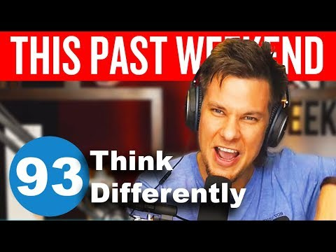 Think Differently | This Past Weekend #93