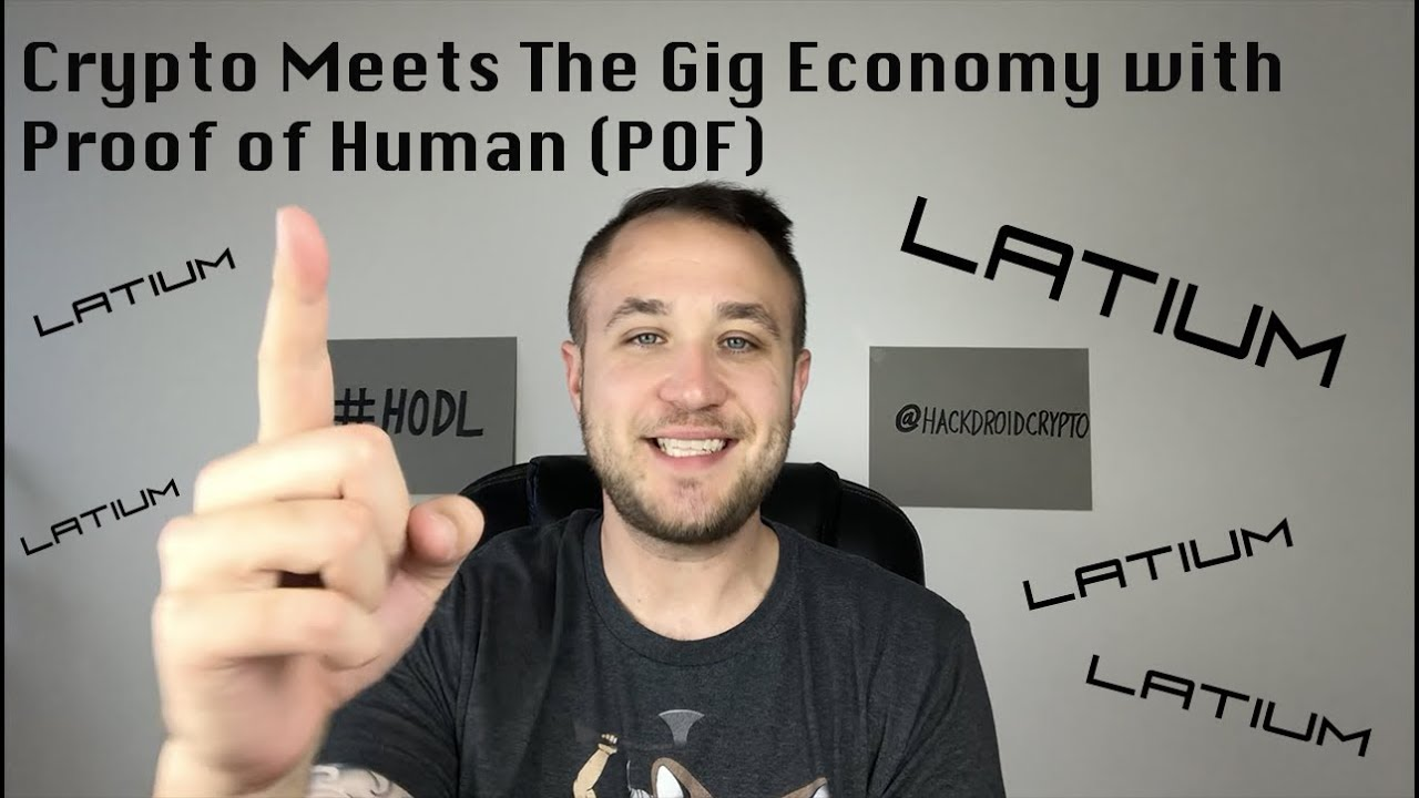 LATIUM - Crypto Meets The Gig Economy with Proof of Human (POF)