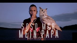 SOSO MCR  ► MEIN PAPA ◄ ( Official Video )