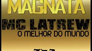 MC LATREW - MELHOR DO MUNDO
