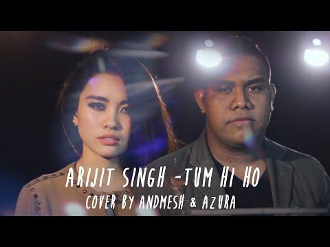 Arijit Singh - Tum Hi Ho (Cover By Andmesh Kamaleng & Azura) Mp3
