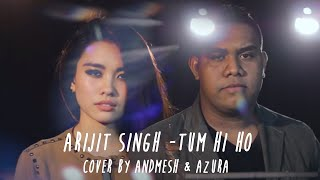 Arijit Singh - Tum Hi Ho (Cover By Andmesh Kamaleng & Azura)