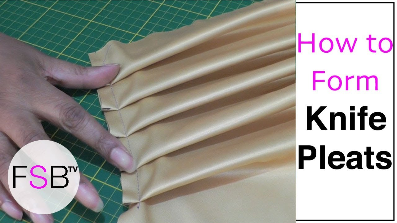 Forming Knife Pleats Youtube