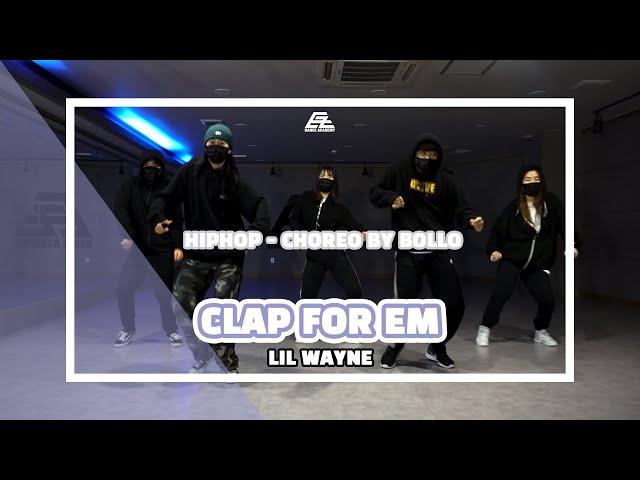 EZDANCE I 이지댄스 I LIL WAYNE - CLAP FOR EM I HIPHOP I Choreo by BOLLO
