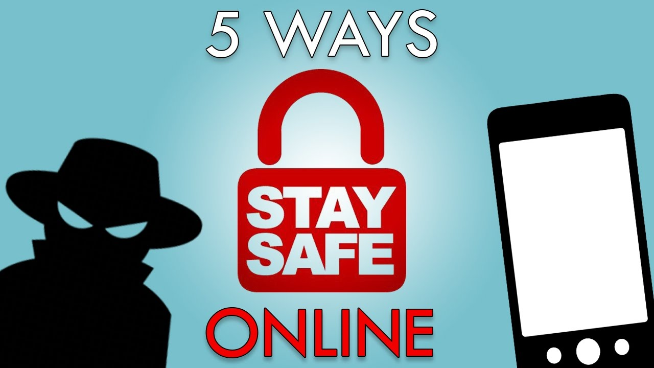 5 ways to stay safe online 2017 youtube
