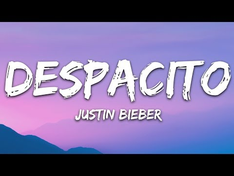 Justin Bieber – Despacito (Lyrics / Letra) Ft. Luis Fonsi & Daddy Yankee