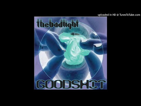 The Bad Light - GOODSHIT (New Track 2017)