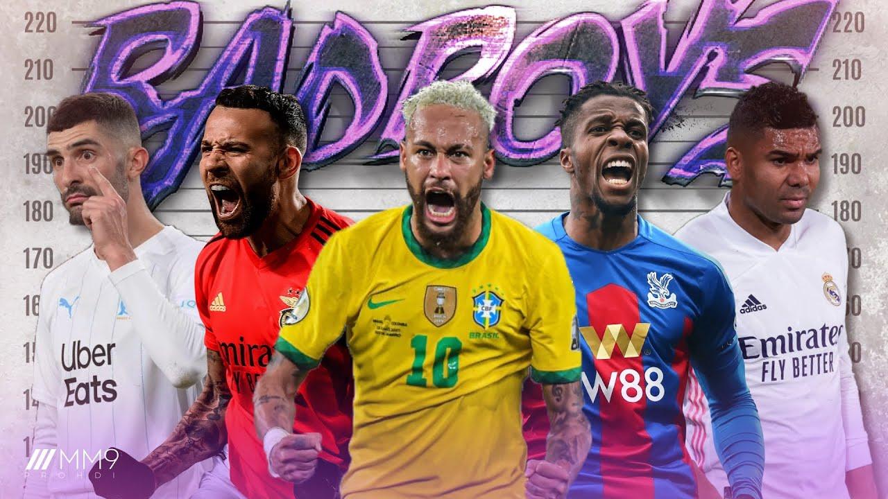 Top 10 Bad Boys In Football 2021