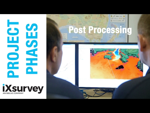 Project Phase: Post Processing // IXBLUE // Marine Survey Specialists