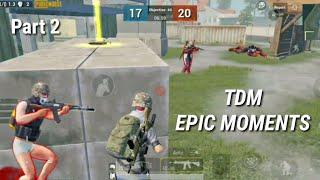 TDM MODE EPIC MOMENTS   TDM MODE BEST GAMEPLAY   PUBG MOBILE   PART 2